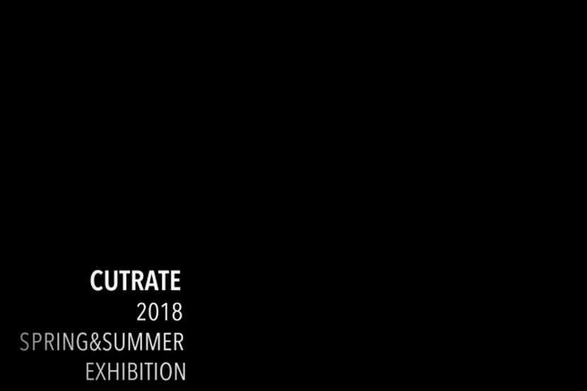 CUTRATE EXHIBITION 2018 SPRING/SUMMER